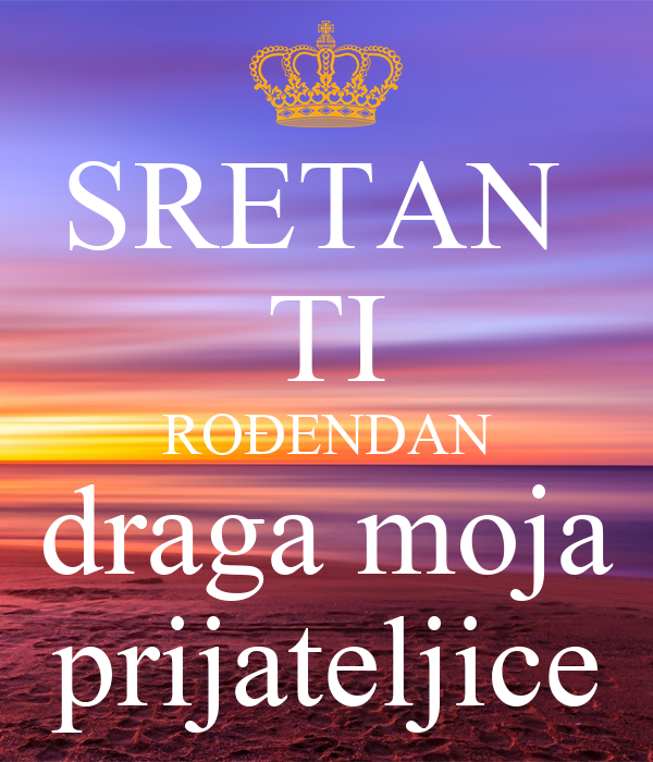 sretan rođendan prijateljice SRETAN TI ROĐENDAN draga moja prijateljice Poster | rubysoho  sretan rođendan prijateljice