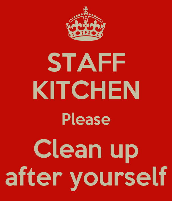 Clean Office Kitchen Signs: Clean Up After Yourself Office