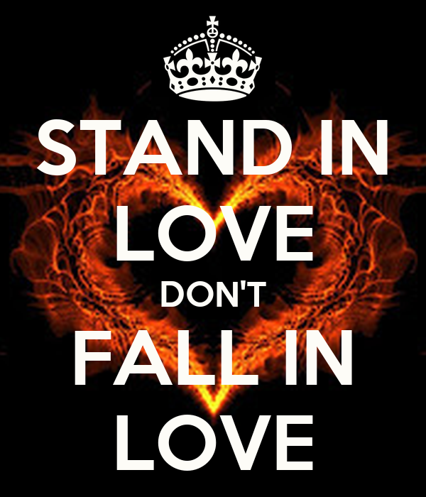 Stand In Love Dont Fall In Love Poster Ann Keep Calm O Matic
