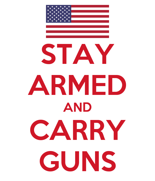 STAY ARMED AND CARRY GUNS Poster   infinite44   Keep Calm-o-Matic