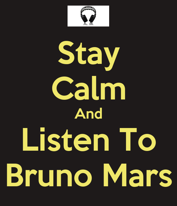 Stay Calm And Listen To Bruno Mars Poster | kim-o-matic ...