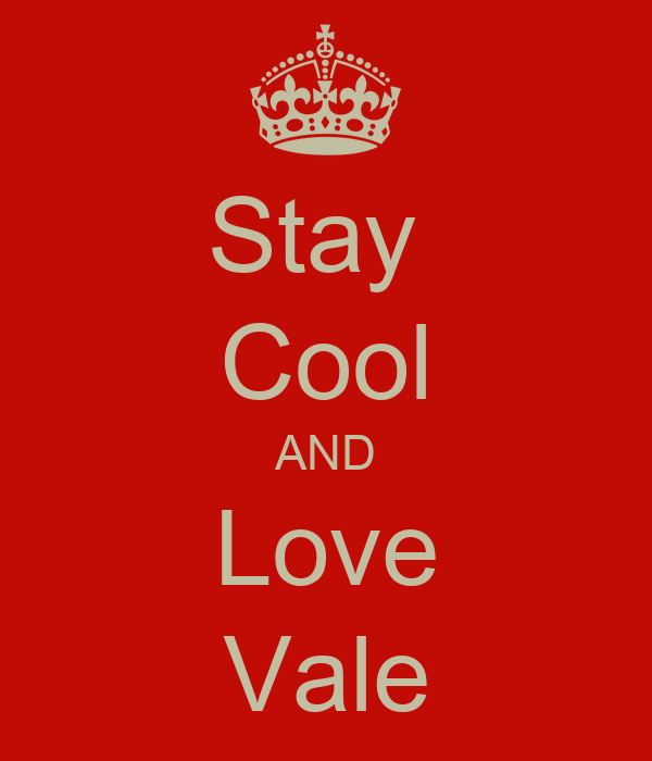 Stay cool AND Love Vale - KEEP cALM AND cARRY ON Image ...