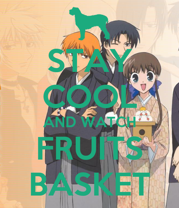 STAY COOL AND WATCH FRUITS BASKET