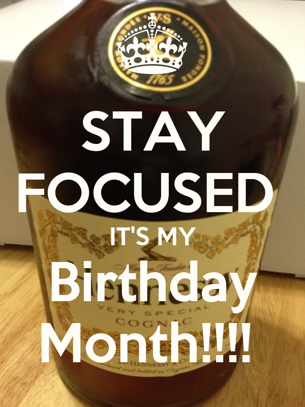 STAY FOCUSED IT\'S MY Birthday Month!!!! Poster | Jane | Keep ...