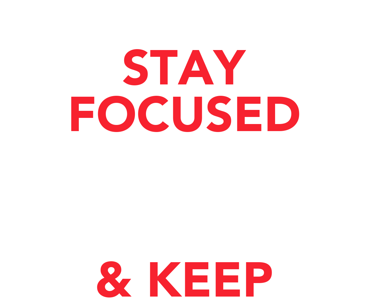 Wall Stickers Childrens Stay Focused Amp Keep Working Keep Calm And Carry On Image