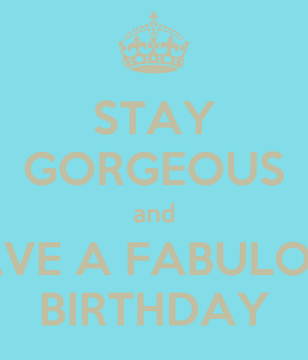 stay gorgeous and have a fabulous birthday poster marion isabelle