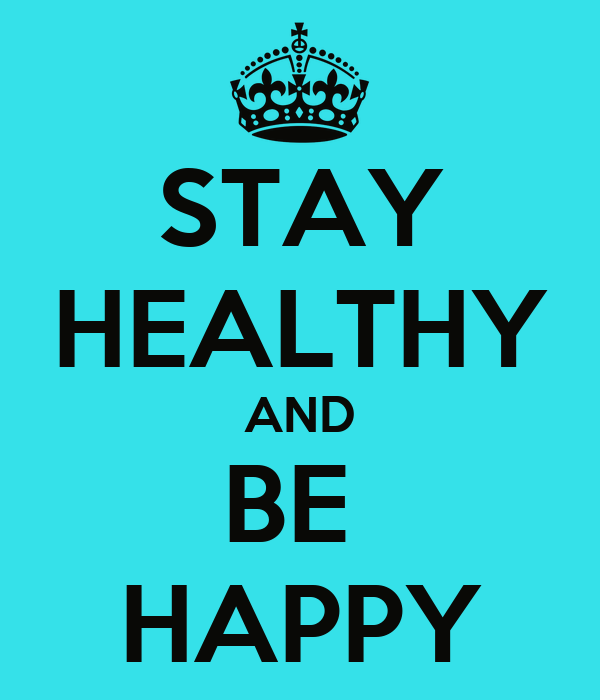 STAY HEALTHY AND BE HAPPY Poster | adan | Keep Calm-o-Matic