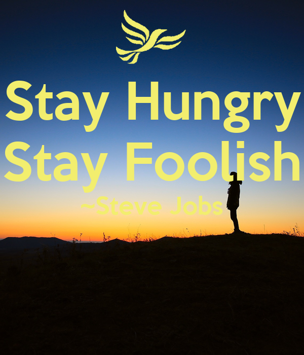 stay hungry stay foolish steve jobs keep calm and carry