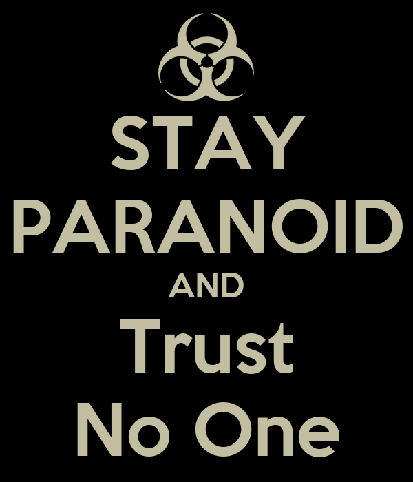 stay-paranoid-and-trust-no-one-2.png