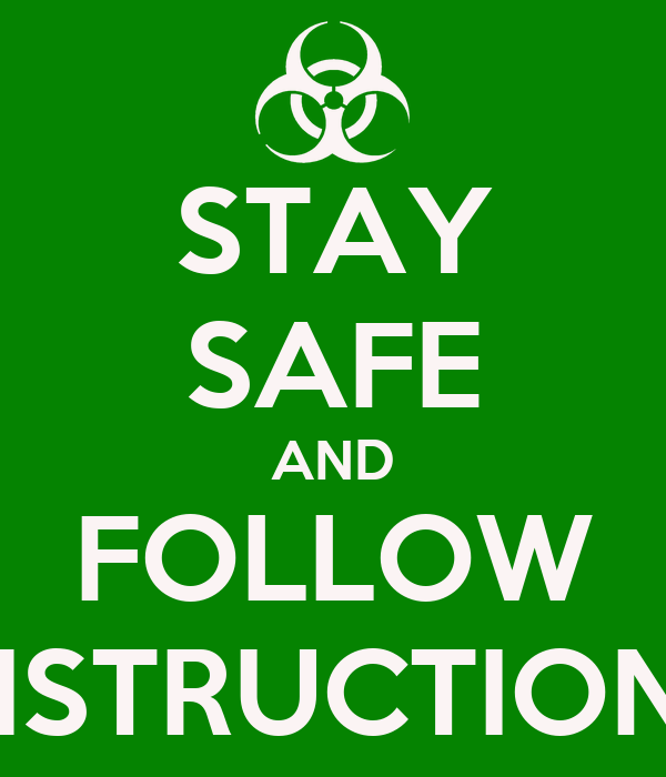 Stay Safe And Follow Instructions Poster Katelilley1 Keep Calm O
