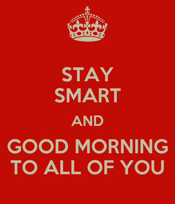Stay Smart And Good Morning To All Of You Poster Lucio Keep Calm