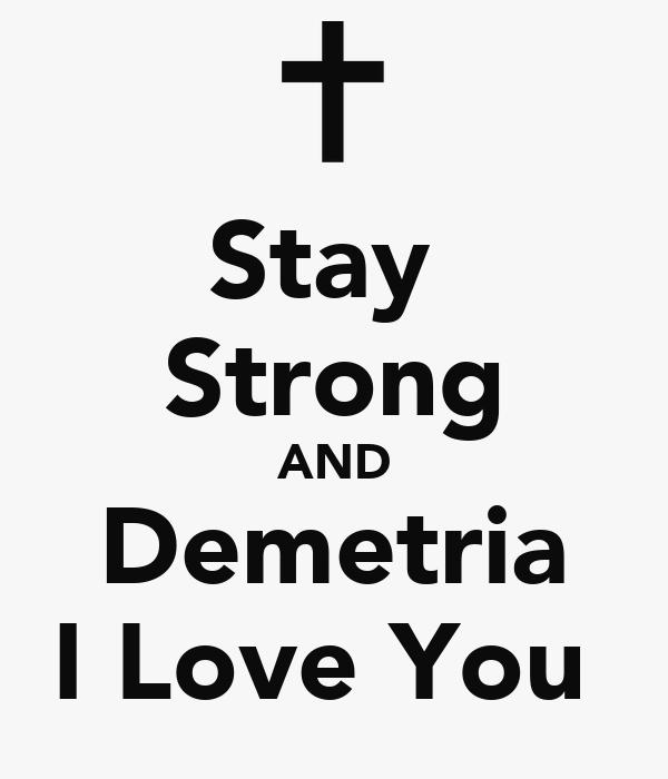 Stay Strong And Demetria I Love You Poster Gabriele Keep Calm O