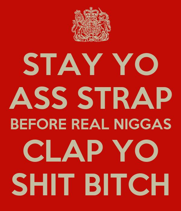Check yo shit in bitch