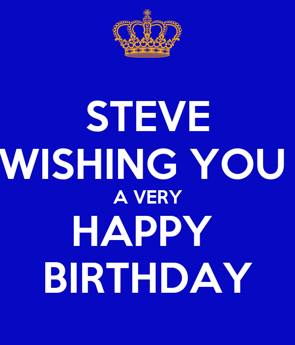 steve wishing you a very happy birthday poster love mom. Black Bedroom Furniture Sets. Home Design Ideas