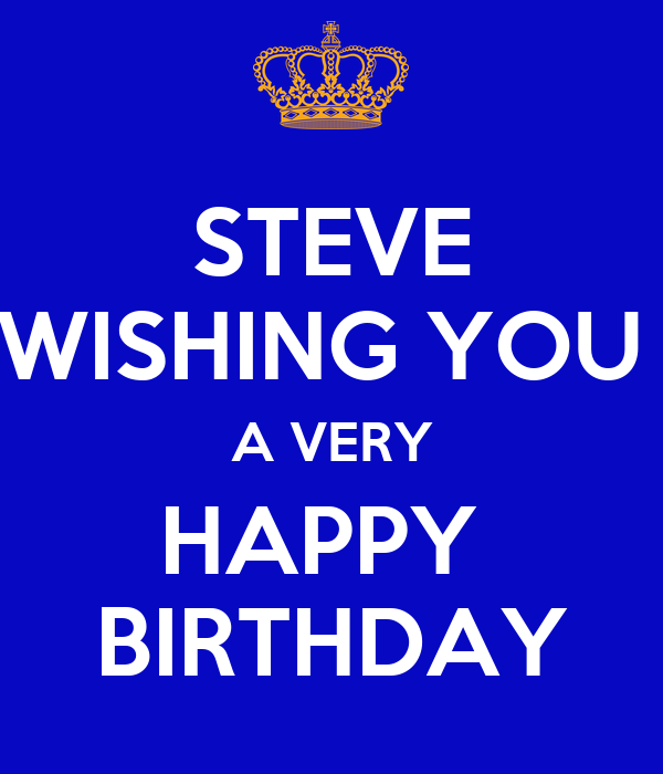 steve wishing you a very happy birthday poster clare. Black Bedroom Furniture Sets. Home Design Ideas