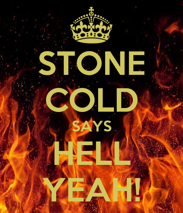 stone cold says hell yeah poster fateh k keep calmo