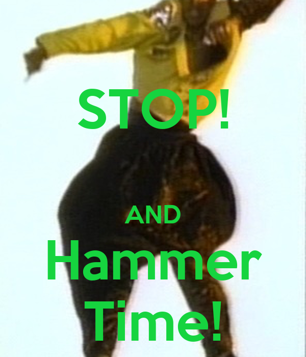 STOP! AND Hammer Time! - KEEP CALM AND CARRY ON Image Generator