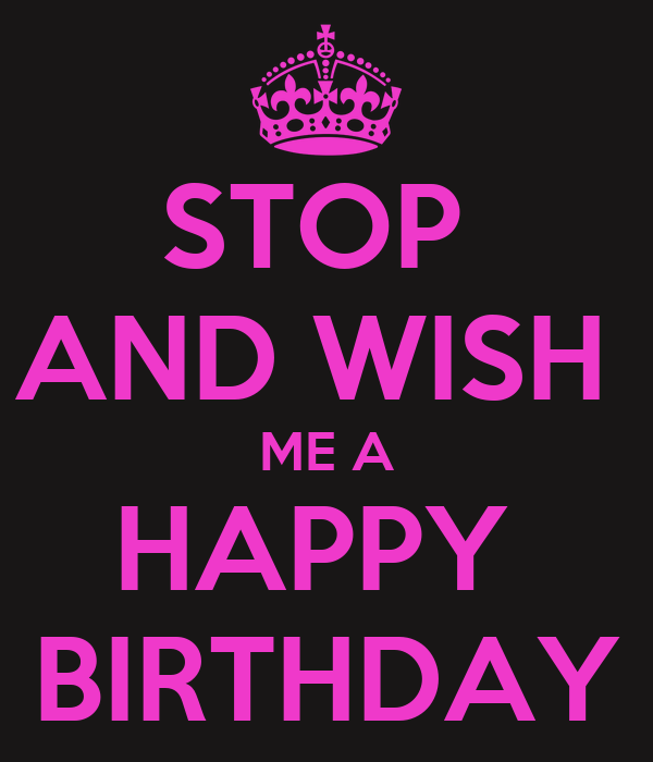 stop and wish me a happy birthday poster brianapatty keep calm o