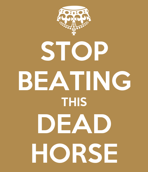 stop-beating-this-dead-horse-2.png