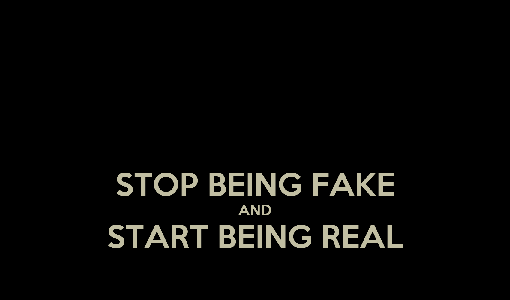 How to Stop Being Fake
