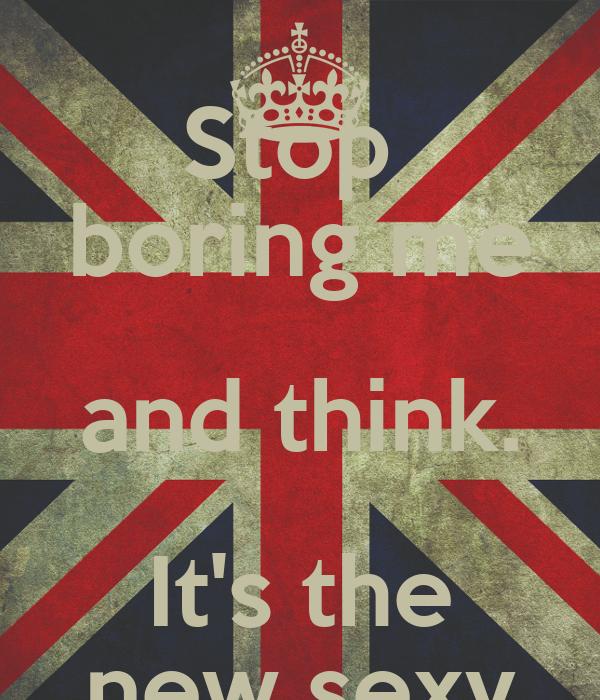 stop boring me