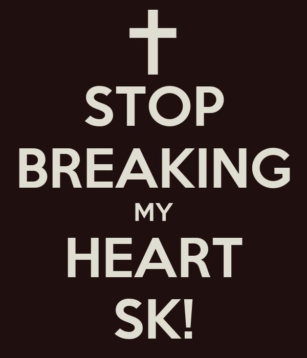 Your Breaking My Heart