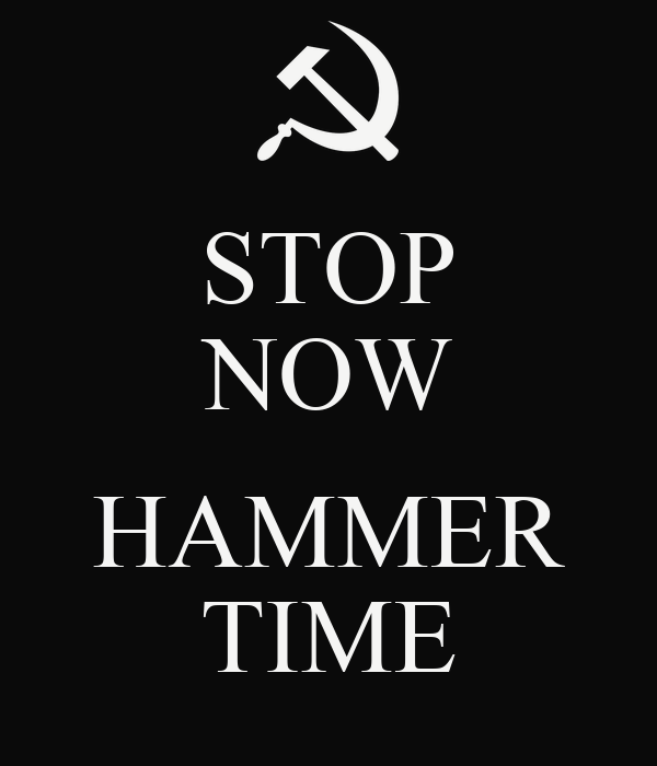 STOP NOW HAMMER TIME - KEEP CALM AND CARRY ON Image Generator