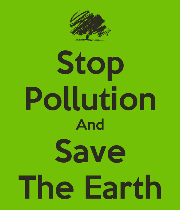 pollution and save earth