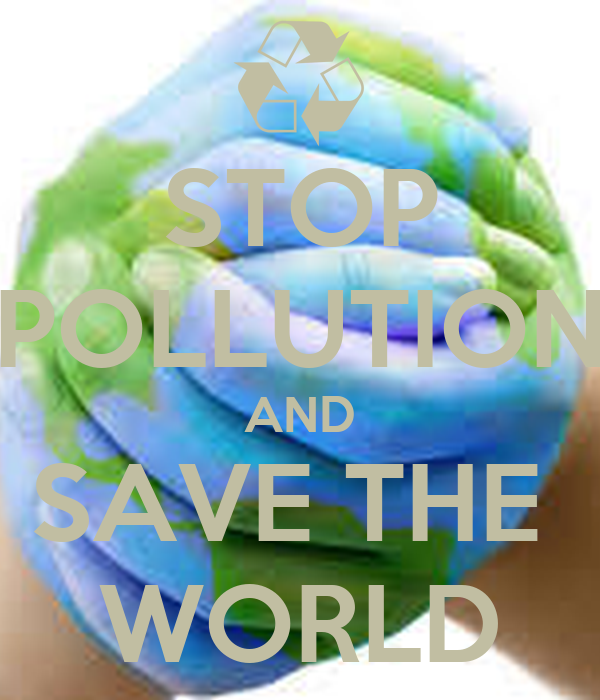 save the world from pollution 10 things you can do to save the ocean published april 27, 2010 1 mind your carbon footprint and reduce energy consumption reduce the effects of climate change on the ocean by leaving the car.