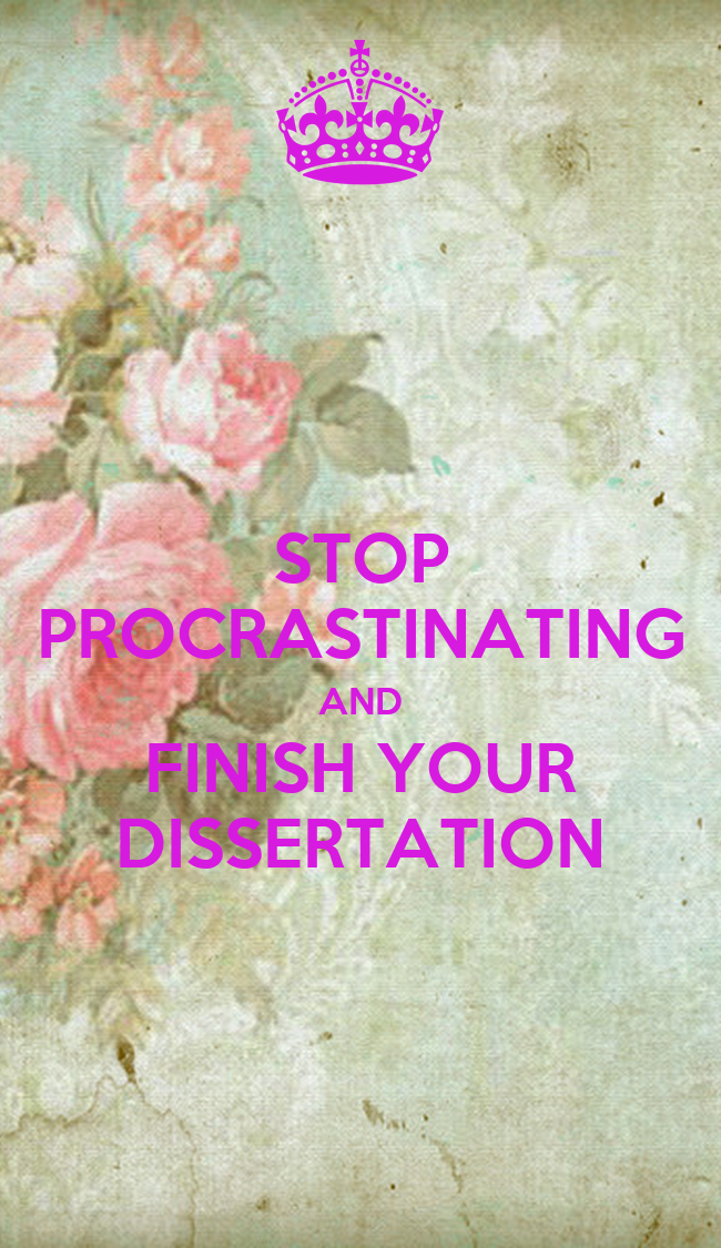 stop procrastinating complete your dissertation Complete your dissertation split your dissertation committe chair or complete the dissertation stop procrastinating complete your dissertation.