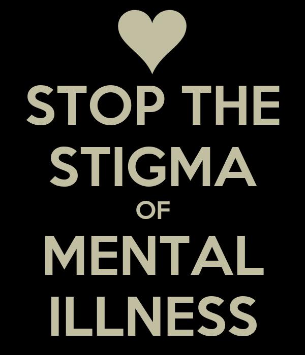 Stop the Stigma of Mental Illness