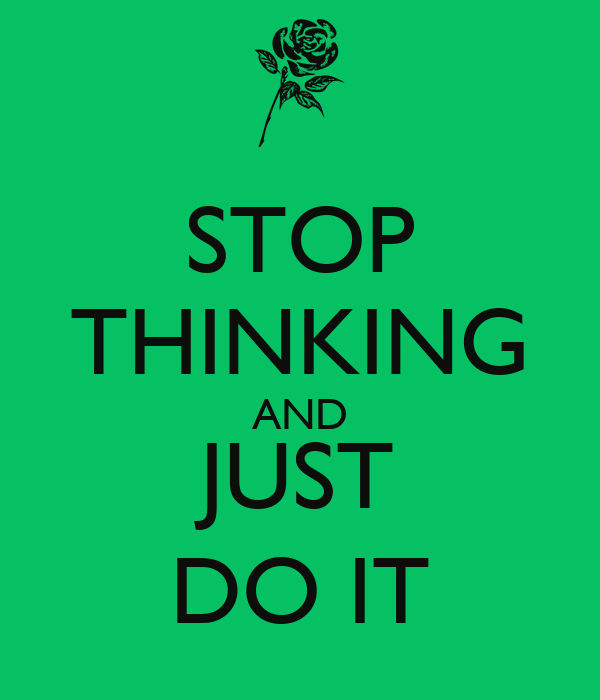 stop thinking and just do it poster luzia keep calm o matic. Black Bedroom Furniture Sets. Home Design Ideas