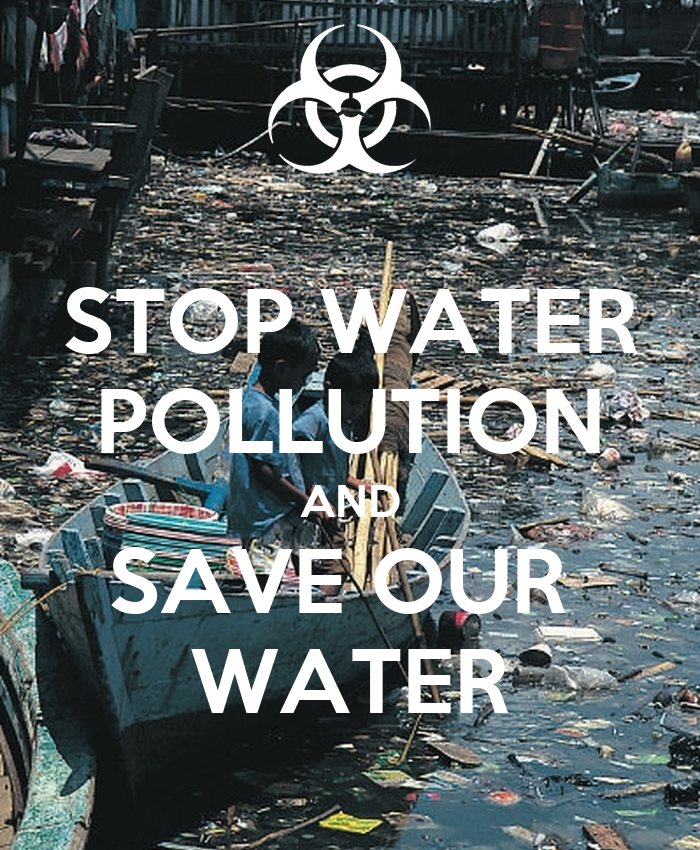 STOP WATER POLLUTION AND SAVE OUR WATER Poster | JADE ...