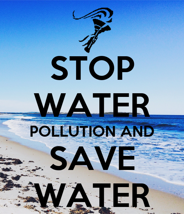 STOP WATER POLLUTION AND SAVE WATER - KEEP CALM AND CARRY ...