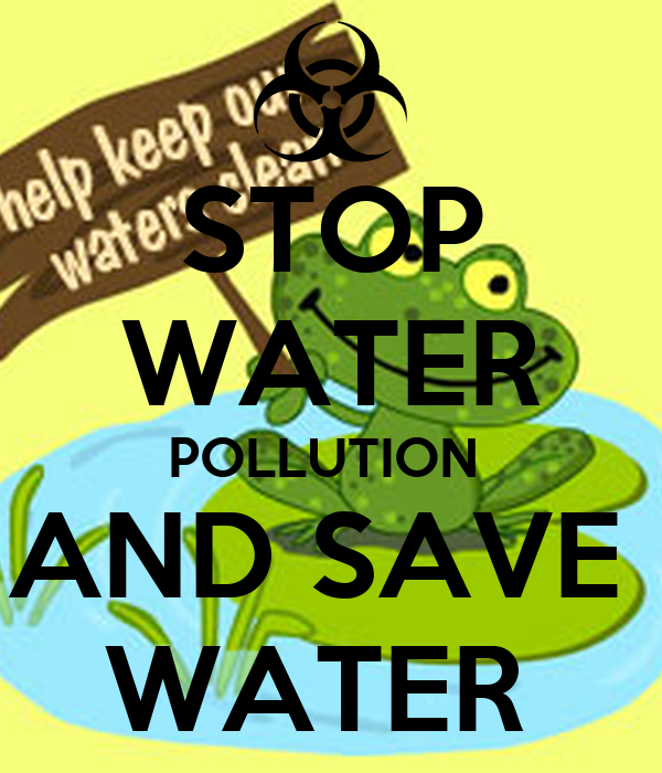 STOP WATER POLLUTION AND SAVE WATER Poster | dwdhsjhdsj ...