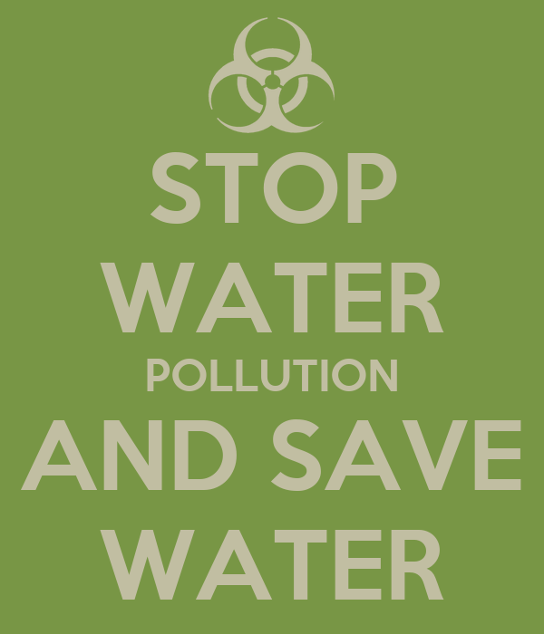 STOP WATER POLLUTION AND SAVE WATER Poster | LAWL | Keep ...