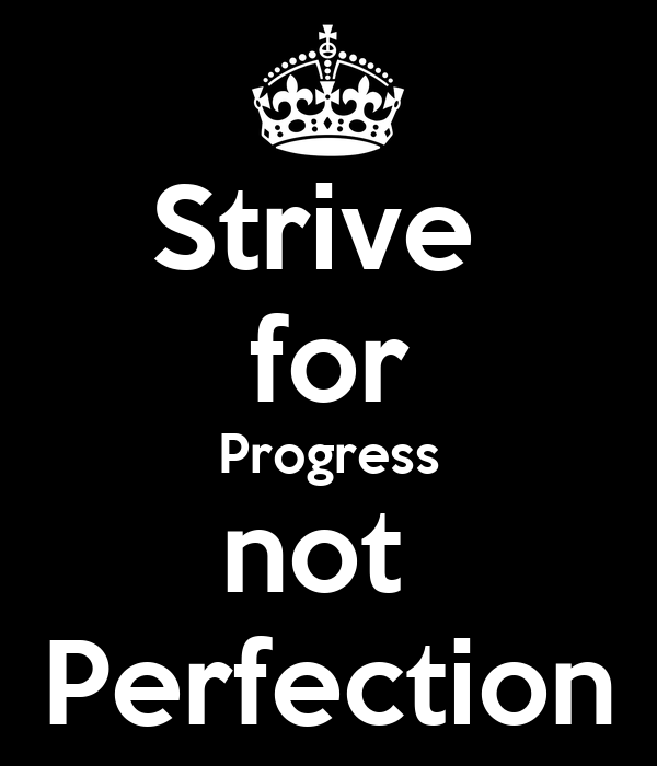 Persistence Motivational Quotes: Strive For Progress Not Perfection Poster