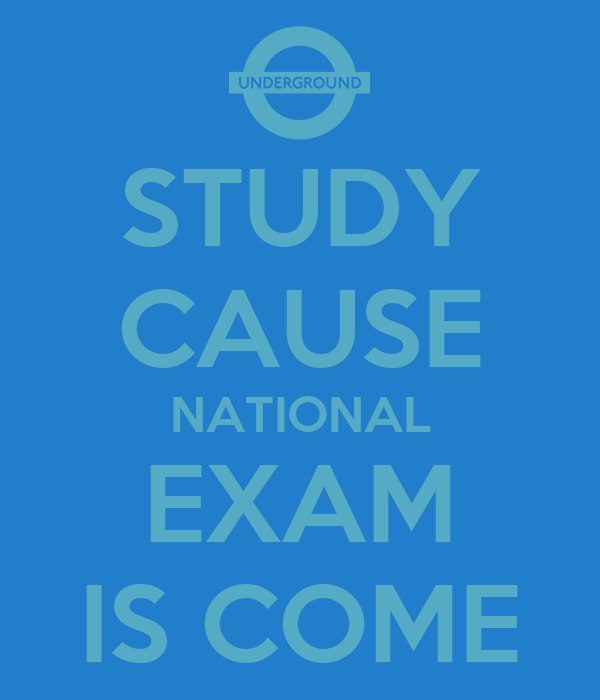STUDY CAUSE NATIONAL EXAM IS COME - KEEP CALM AND CARRY ON ...