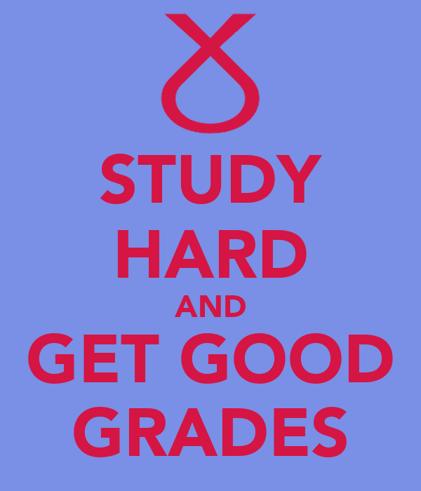 STUDY HARD AND GET GOOD GRADES Poster   Kate Marron   Keep Calm-o ...