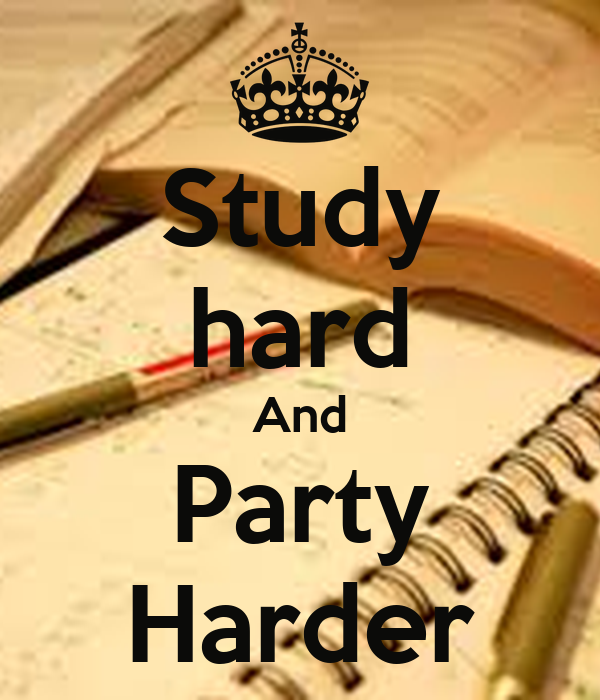 Study Hard Party quotes - 1. Study hard, but party harder. Read more quotes and sayings about Study Hard Party.