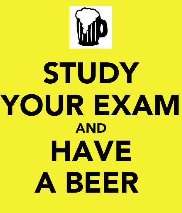 STUDY YOUR EXAM AND HAVE A BEER - KEEP CALM AND CARRY ON ...