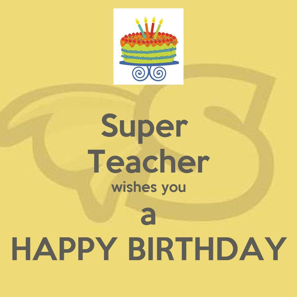 Super Teacher Wishes You A Happy Birthday Poster Ana Wishes You A Happy Birthday