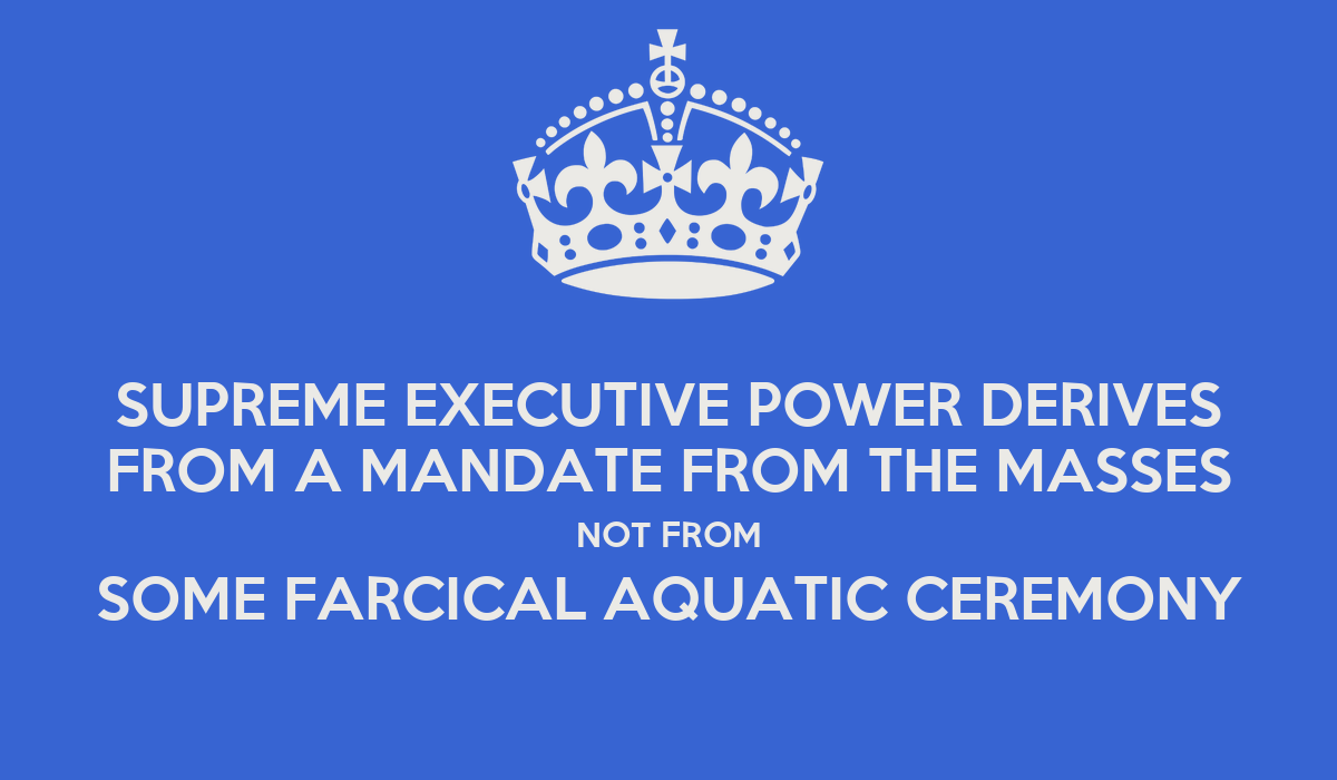 supreme executive power derives from a mandate from the