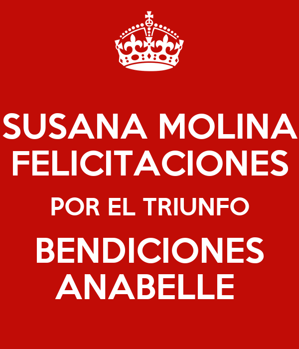 Susana molina felicitaciones por el triunfo bendiciones - Susana molina ...