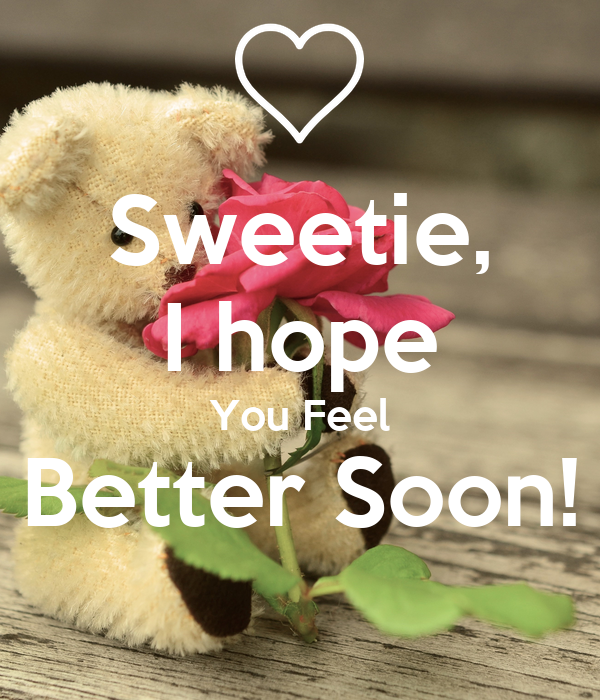 Sweetie I Hope You Feel Better Soon Poster Chelley Keep Calm O