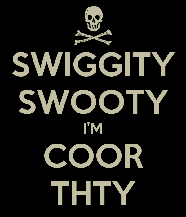 Swiggity Swooty I M Coor Thty Poster Jordy Bumtouch Keep Calm O Matic Swiggity swooty, espresso pupper booty. keep calm o matic