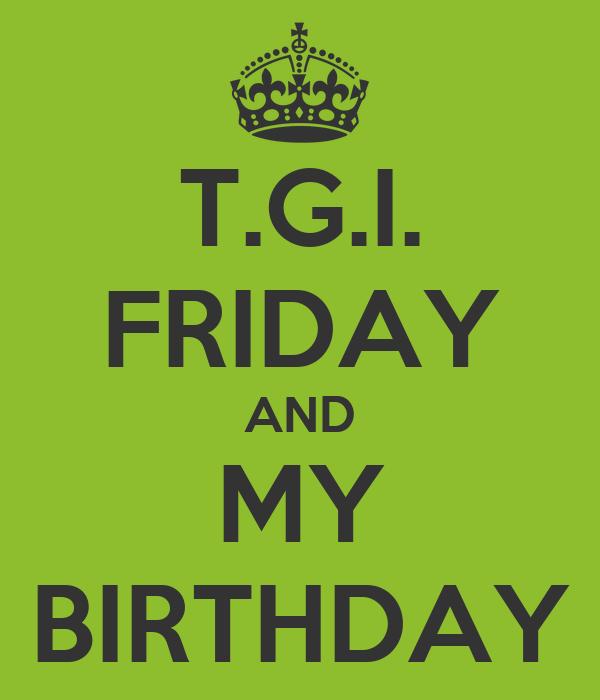 TGI FRIDAY AND MY BIRTHDAY