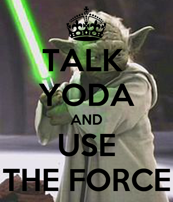 talk-yoda-and-use-the-force.png