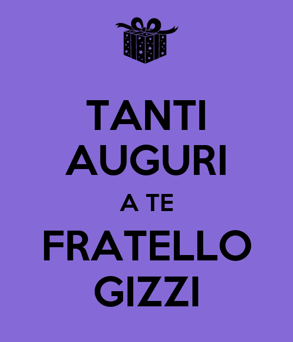 Auguri Matrimonio Fratello : Tanti auguri a te fratello gizzi keep calm and carry on