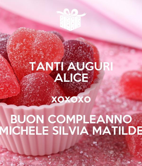 Tanti Auguri Alice Xoxoxo Buon Compleanno Michele Silvia
